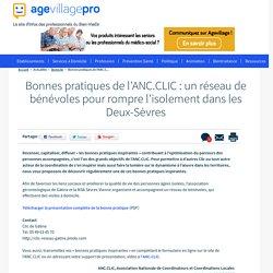 Bonnes pratiques de l'ANC.CLIC : un réseau de bénévoles pour rompre l'isolement dans les Deux-Sèvres - 19/12/16