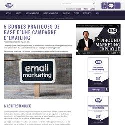 5 bonnes pratiques de base d'une campagne d'Emailing
