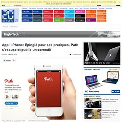 Appli iPhone: Epinglé pour ses pratiques, Path s'excuse et publie un correctif