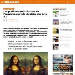 Les pratiques (ré)créatives de l'enseignement de l'histoire des arts 2.0