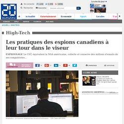 Les pratiques des espions canadiens à leur tour dans le viseur