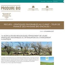 PRODUIRE BIO 28/11/17 14 agriculteurs biologiques témoignent de leurs pratiques favorables à l'atténuation du changement climatique