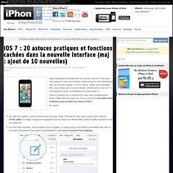 iOS 7 : 10 astuces pratiques, cachées dans la nouvelle interface