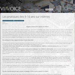 Les pratiques des 9-16 ans sur internet - Viavoice