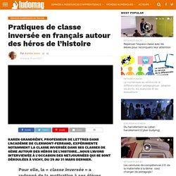 Pratiques de classe inversée en français autour des héros de l'histoire – Ludovia Magazine