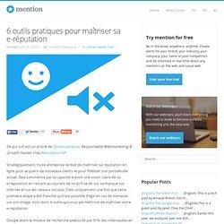 6 outils pratiques pour maîtriser sa e-réputation – The Mention Blog