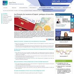 Les Français, les vacances et l'argent : pratiques et nouvelles tendances