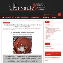 Anti guide de bonnes pratiques en provenance de Sud Santé Sociaux Rouen