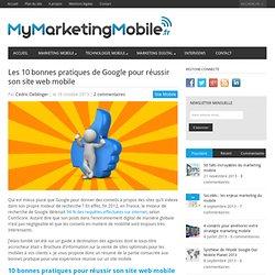 Les 10 bonnes pratiques de Google pour réussir son site web mobile - My Marketing Mobile