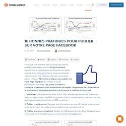 16 bonnes pratiques pour publier sur votre Page Facebook - Socialshaker