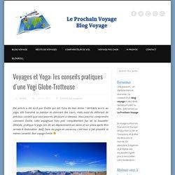 Voyages et Yoga: les conseils pratiques d'une Yogi Globe-Trotteuse - Blog Voyage Le Prochain Voyage : récits, photos, bons plans et conseils aux voyageurs