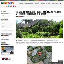 Potager urbain : une famille américaine produit 2.7 tonnes de légumes sur 370 m² !