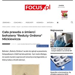 """Cała prawda o śmierci bohatera """"Reduty Ordona"""" Mickiewicza - Focus.pl"""