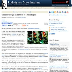 The Praxeology and Ethics of Traffic Lights - Justin T.P. Quinn
