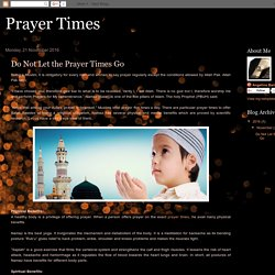 Prayer Times: Do Not Let the Prayer Times Go