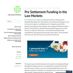 Pre Settlement Funding in the Law Markets – mypresettlementfunding