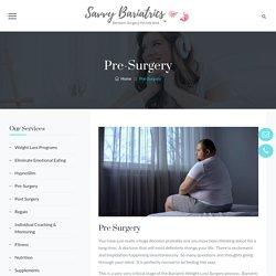 Pre-Surgery - Savvy Bariatrics