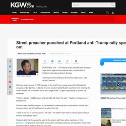 Street preacher punched at Portland anti-Trump rally speaks out