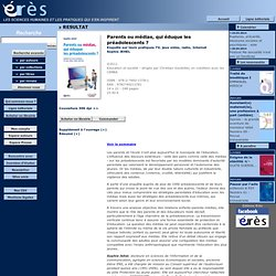 EDITIONS ERES - Parents ou médias, qui éduque les préadolescents ?