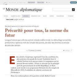 Précarité pour tous, la norme du futur, par Florence Lefresne (Le Monde diplomatique, mars 2006)