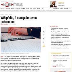 Wikipédia, à manipuler avec précaution