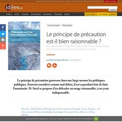 LA VIE DES IDEES 25/07/16 Le principe de précaution est-il bien raisonnable ?