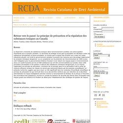 Centre de recherche en droit public. Université de Montréal -MAI 2010- RETOUR VERS LE PASSÉ : LE PRINCIPE DE PRÉCAUTION ET LA RÉGULATION DES SUBSTANCES TOXIQUES AU CANADA