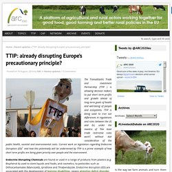 ARC2020_EU 10/08/14 TTIP: already disrupting Europe's precautionary principle?