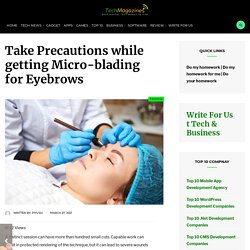 Take Precautions while getting Micro-blading for Eyebrows