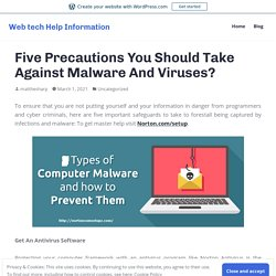 Five Precautions You Should Take Against Malware And Viruses? – Web tech Help Information