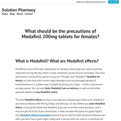 What are the precautions of Modafinil 20mg for females? Cognitive Enhancement Med for women