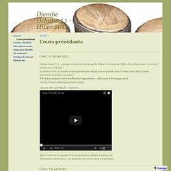 Cours précédants - Djembe Débutant 1 - Hiver 2012