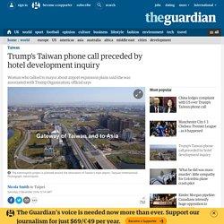Trump's Taiwan phone call preceded by hotel development inquiry