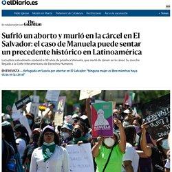 Sufrió un aborto y murió en la cárcel en El Salvador: el caso de Manuela puede sentar un precedente histórico en Latinoamérica