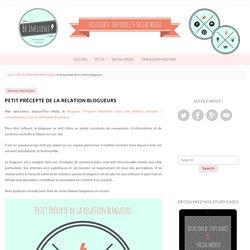 Petit précepte de la relation blogueurs / be-influent.com