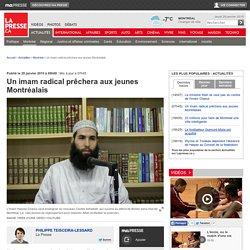 Un imam radical prêchera aux jeunes Montréalais