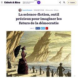 La science-fiction, outil précieux pour imaginer les futurs de la démocratie