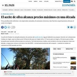 Precio: El aceite de oliva alcanza precios máximos en una década