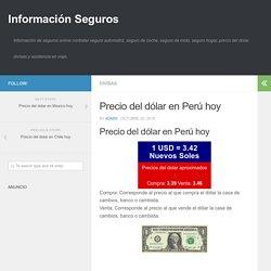 Precio del dólar en Perú hoy - Información Seguros