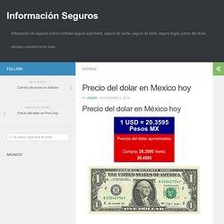 Precio del dolar en Mexico hoy - Información Seguros