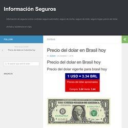 Precio del dolar en Brasil hoy - Información Seguros