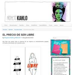 El precio de ser libre - Proyecto Kahlo