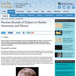 [MUSLIM HERITAGE2007] Precious Records of Eclipses in Muslim Astronomy and History