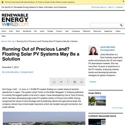 Running Out of Precious Land? Floating Solar PV Systems May Be a Solution - Renewable Energy World