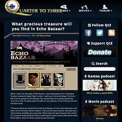 What precious treasure will you find in Echo Bazaar? | Quarter to Three
