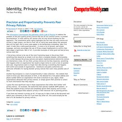 Precision and Proportionality Prevents Poor Privacy Policies - Identity, Privacy and Trust