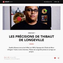 Les précisions de Thibaut de Longeville