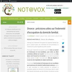 Divorce : précisions utiles sur l'indemnité d'occupation du domicile familial. – Not@voX par INTRANOT