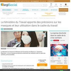 Le Ministère du Travail apporte des précisions sur les masques et leur utilisation dans le cadre du travail LégiSocial