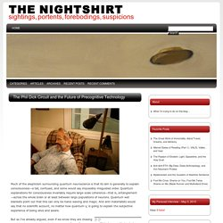 The Phil Dick Circuit and the Future of Precognitive Technology @ The Nightshirt